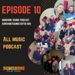 Sunshine Sound Podcast Episode 10