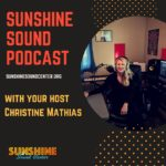 Sunshine Sound Podcast Christine Mathias